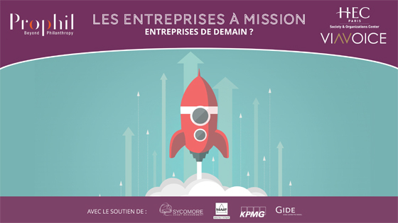 """""""Entreprises à Mission"""" - Enquête Prophyl, Society & Organizations Center HEC Paris et Viavoice"""