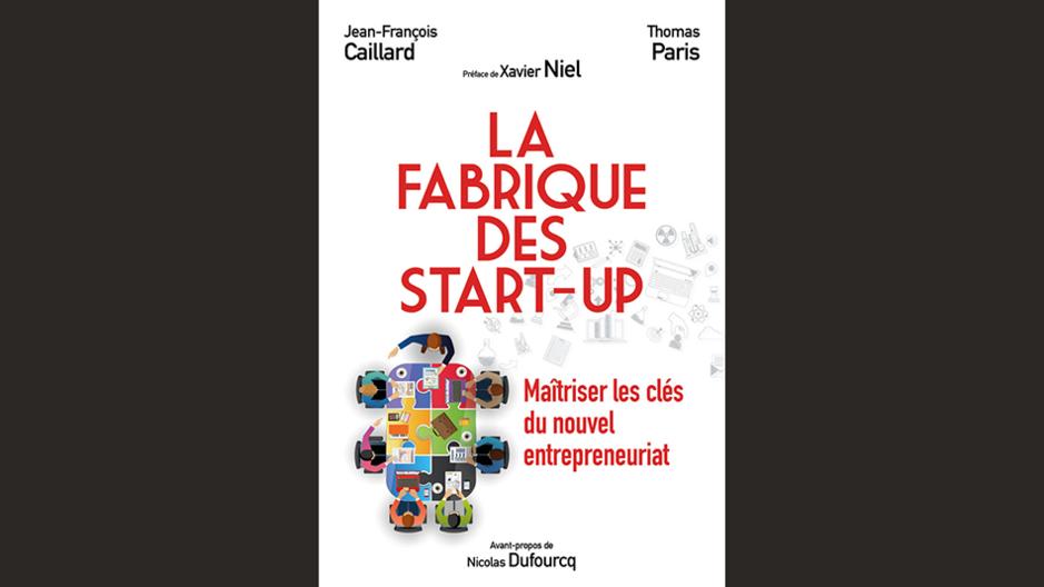La fabrique des start-up - Thomas Paris